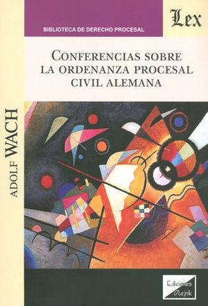CONFERENCIAS SOBRE LA ORDENANZA PROCESAL CIVIL ALEMANA