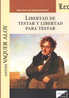 LIBERTAD DE TESTAR Y LIBERTAD PARA TESTAR
