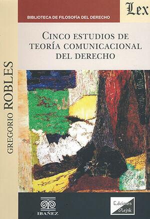 CINCO ESTUDIOS DE TEORÍA COMUNICACIONAL DEL DERECHO