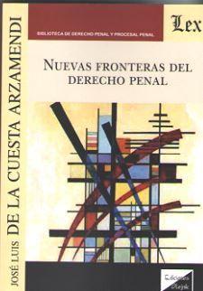 NUEVAS FRONTERAS DEL DERECHO PENAL