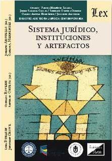 SISTEMA JURIDICO, INSTITUCIONES Y ARTEFACTOS