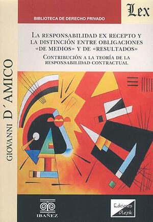 RESPONSABILIDAD EX RECEPTO Y LA DISTINCIÓN ENTRE OBLIGACIONES «DE MEDIOS» Y DE «RESULTADOS»