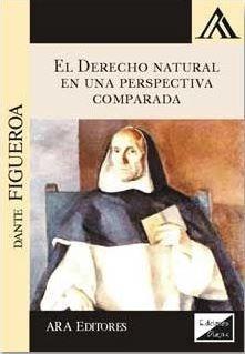 DERECHO NATURAL EN UNA PERSPECTIVA COMPARADA, EL.  2018