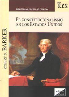 CONSTITUCIONALISMO EN LOS ESTADOS UNIDOS, EL