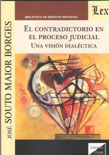 CONTRADICTORIO EN EL PROCESO JUDICIAL, EL