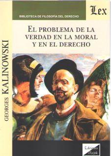 PROBLEMA DE LA VERDAD EN LA MORAL Y EN EL DERECHO, EL