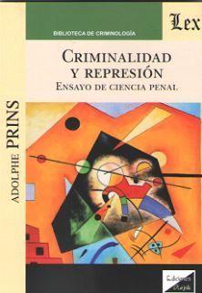 CRIMINALIDAD Y REPRESION. ENSAYO DE CIENCIA PENAL