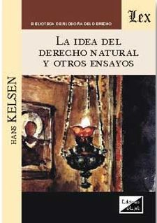 IDEA DEL DERECHO NATURAL Y OTROS ENSAYOS, LA