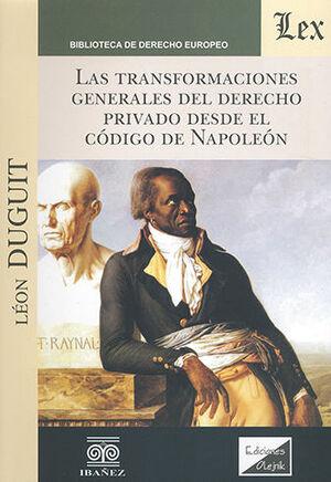 TRANSFORMACIONES GENERALES DEL DERECHO PRIVADO DESDE EL CODIGO DE NAPOLEON, LAS