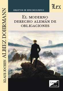 MODERNO DERECHO ALEMAN DE OBLIGACIONES, EL