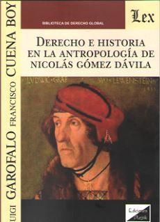 DERECHO E HISTORIA EN LA ANTROPOLOGÍA DE NICOLAS GOMEZ DAVILA