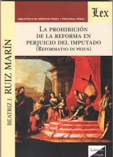 PROHIBICIÓN DE LA REFORMA EN PERJUICIO DEL IMPUTADO, LA