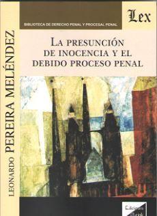 PRESUNCIÓN DE INOCENCIA Y EL DEBIDO PROCESO PENAL, LA
