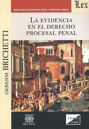 EVIDENCIA EN EL DERECHO PROCESAL PENAL, LA