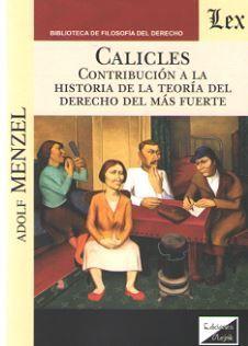 CALICLES. CONTRIBUCIÓN A LA HISTORIA DE LA TEORÍA DEL DERECHO DEL MÁS FUERTE