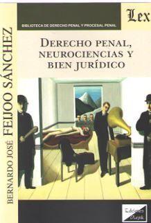 DERECHO PENAL, NEUROCIENCIAS Y BIEN JURIDICO (2018)