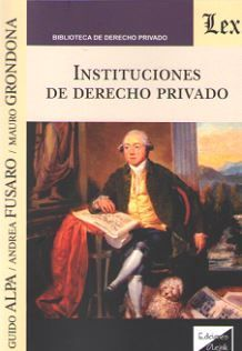 INSTITUCIONES DE DERECHO PRIVADO (ALPA/FUSARO/GRONDONA)