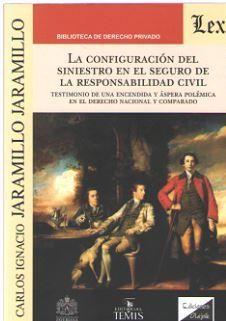 CONFIGURACIÓN DEL SINIESTRO EN EL SEGURO DE LA RESPONSABILIDAD CIVIL, LA