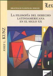 FILOSOFIA DEL DERECHO LATINOAMERICANA EN EL SIGLO XX, LA