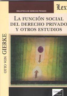 FUNCIÓN SOCIAL DEL DERECHO PRIVADO Y OTROS ESTUDIOS, LA