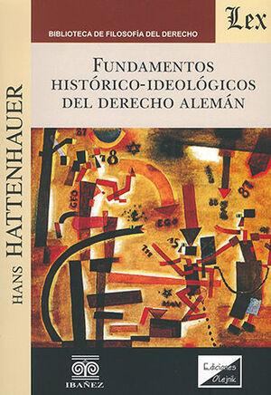 FUNDAMENTOS HISTÓRICO-IDEOLÓGICOS DEL DERECHO ALEMÁN