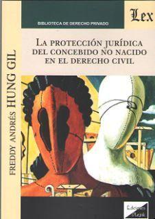 PROTECCION JURIDICA DEL CONCEBIDO NO NACIDO EN EL DERECHO CIVIL, LA