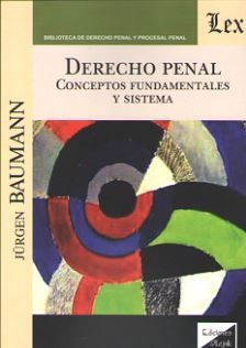 DERECHO PENAL. CONCEPTOS FUNDAMENTALES Y SISTEMA