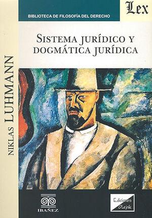SISTEMA JURÍDICO Y DOGMÁTICA JURÍDICA