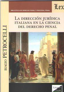 DIRECCIÓN JURÍDICA ITALIANA EN LA CIENCIA DEL DERECHO PENAL, LA