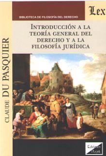 INTRODUCCIÓN A LA TEORÍA GENERAL DEL DERECHO Y A LA FILOSOFÍA JURÍDICA