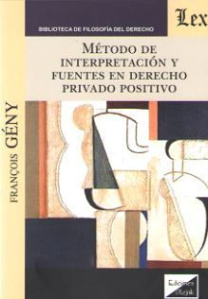 METODO DE INTERPRETACION Y FUENTES EN DERECHO PRIVADO POSITIVO