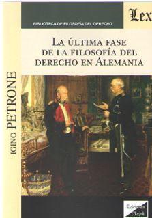 ÚLTIMA FASE DE LA FILOSOFÍA DEL DERECHO EN ALEMANIA, LA