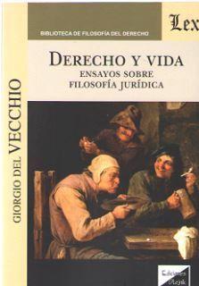 DERECHO Y VIDA. ENSAYOS SOBRE FILOSOFIA JURIDICA