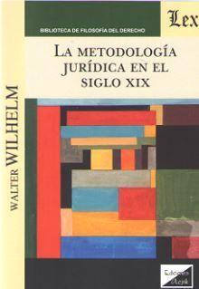 METODOLOGIA JURIDICA EN EL SIGLO XIX, LA