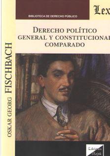 DERECHO POLÍTICO GENERAL Y CONSTITUCIONAL COMPARADO
