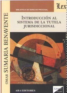 INTRODUCCIÓN AL SISTEMA DE LA TUTELA JURISDICCIONAL