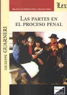 PARTES EN EL PROCESO PENAL, LAS