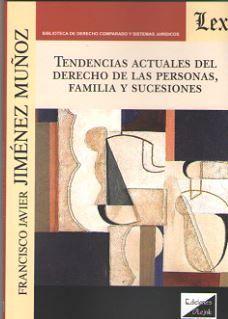 TENDENCIAS ACTUALES DEL DERECHO DE LAS PERSONAS, FAMILIA Y SUCESIONES