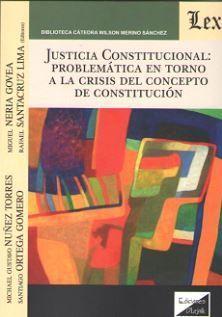 JUSTICIA CONSTITUCIONAL: PROBLEMÁTICA EN TORNO A LA CRISIS DEL CONCEPTO DE CONSTITUCIÓN