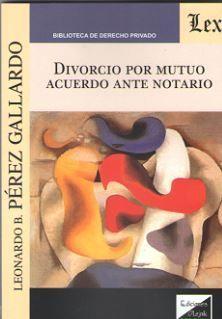 DIVORCIO POR MUTUO ACUERDO ANTE NOTARIO