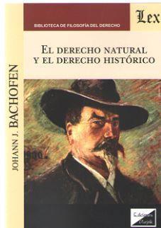 DERECHO NATURAL Y EL DERECHO HISTÓRICO, EL
