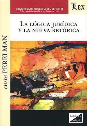 LÓGICA JURÍDICA Y LA NUEVA RETÓRICA, LA