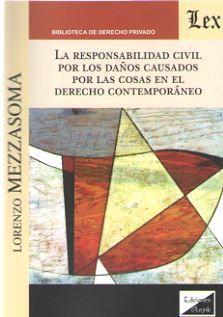 RESPONSABILIDAD CIVIL POR LOS DAÑOS CAUSADOS POR LAS COSAS EN EL DERECHO CONTEMPORÁNEO