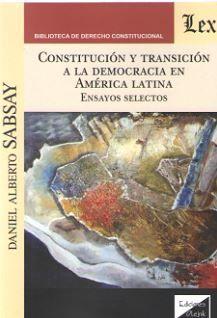 CONSTITUCIÓN Y TRANSICIÓN A LA DEMOCRACIA EN AMÉRICA LATINA
