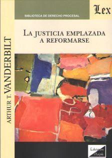 JUSTICIA EMPLAZADA A REFORMARSE, LA