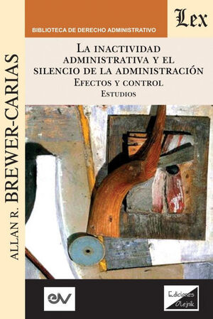 INACTIVIDAD ADMINISTRATIVA Y EL SILENCIO DE LA ADMINISTRACIÓN, LA