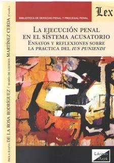 EJECUCIÓN PENAL EN EL SISTEMA ACUSATORIO, LA