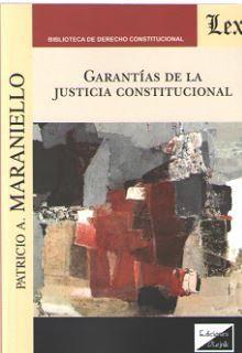 GARANTÍAS DE LA JUSTICIA CONSTITUCIONAL