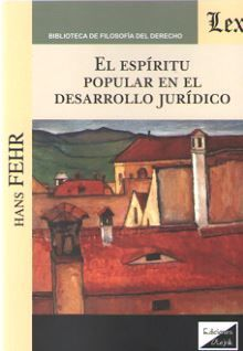 ESPÍRITU POPULAR EN EL DESARROLLO JURÍDICO, EL