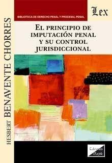 PRINCIPIO DE IMPUTACION PENAL Y SU CONTROL JURISDICCIONAL, EL